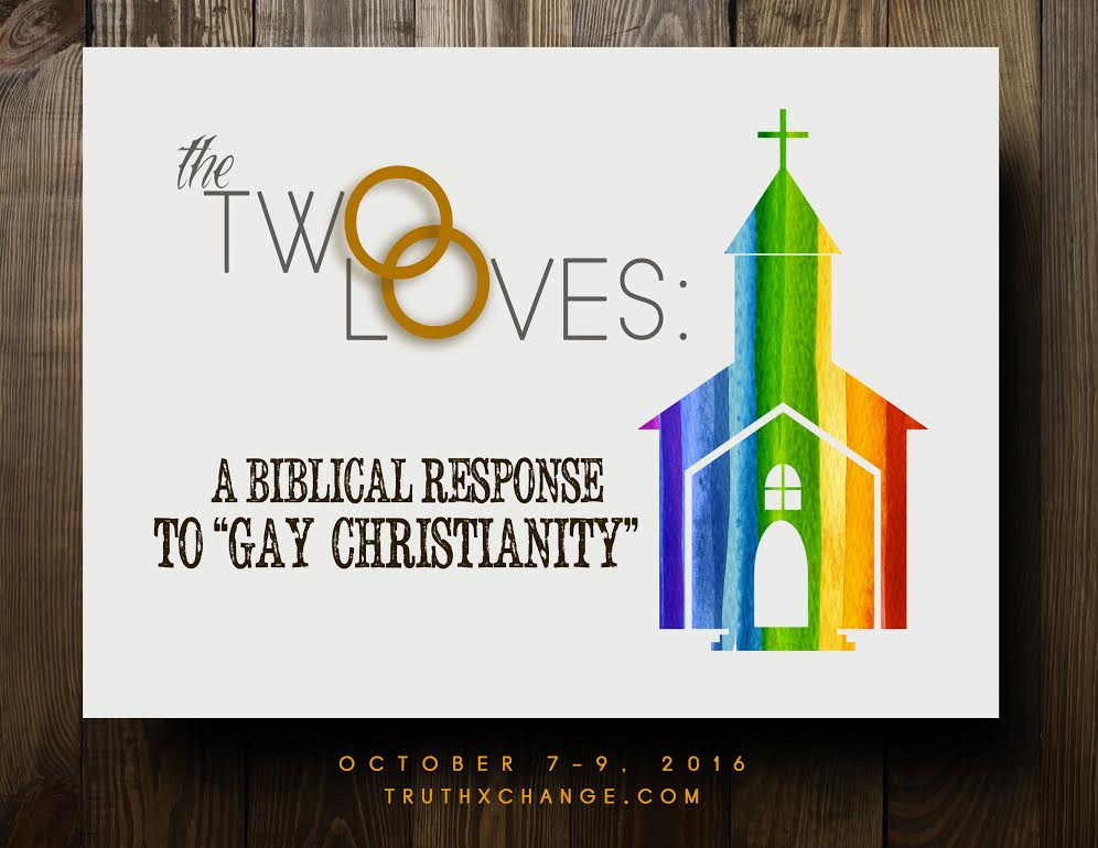 Biblical Response to \u0027Gay Christianity\u0027 Conference \u2013 Sponsored by