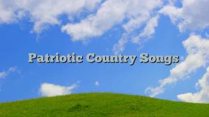 Patriotic Country Songs