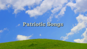 Patriotic Songs