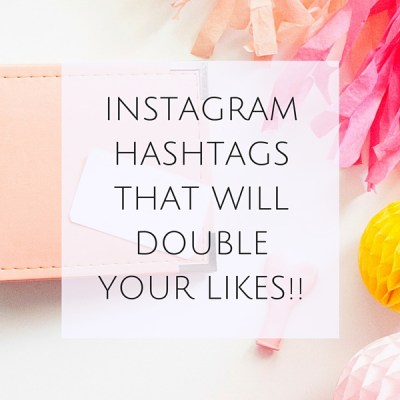 Instagram Hashtags that Will Double your Likes