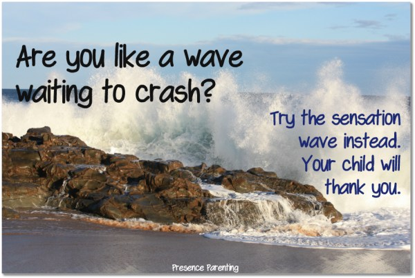 Are you a wave waiting to crash?