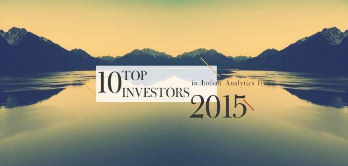 Top 10 Investors in Indian Analytics firms – 2015