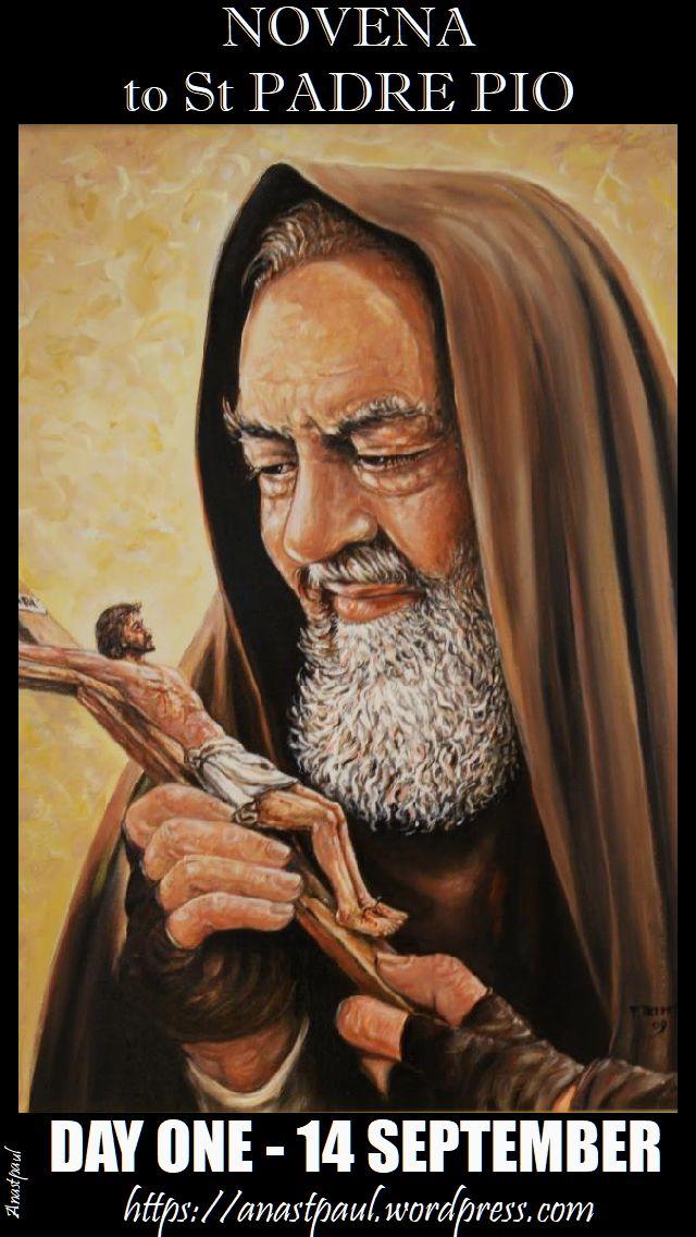 NOVENA to St Padre Pio/St Pius of Pietrelcina \u2013 DAY ONE \u2013 14