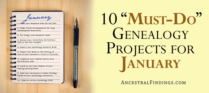 """10 """"Must-Do"""" Genealogy Projects for January"""
