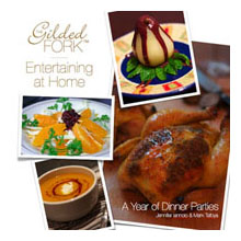 Gilded Fork Entertaining at Home: A Year of Dinner Parties
