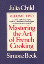 Mastering the Art of French Cooking, Volume 2, by Julia Child
