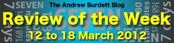 REVIEW OF THE WEEK: 12 to 18 March 2012