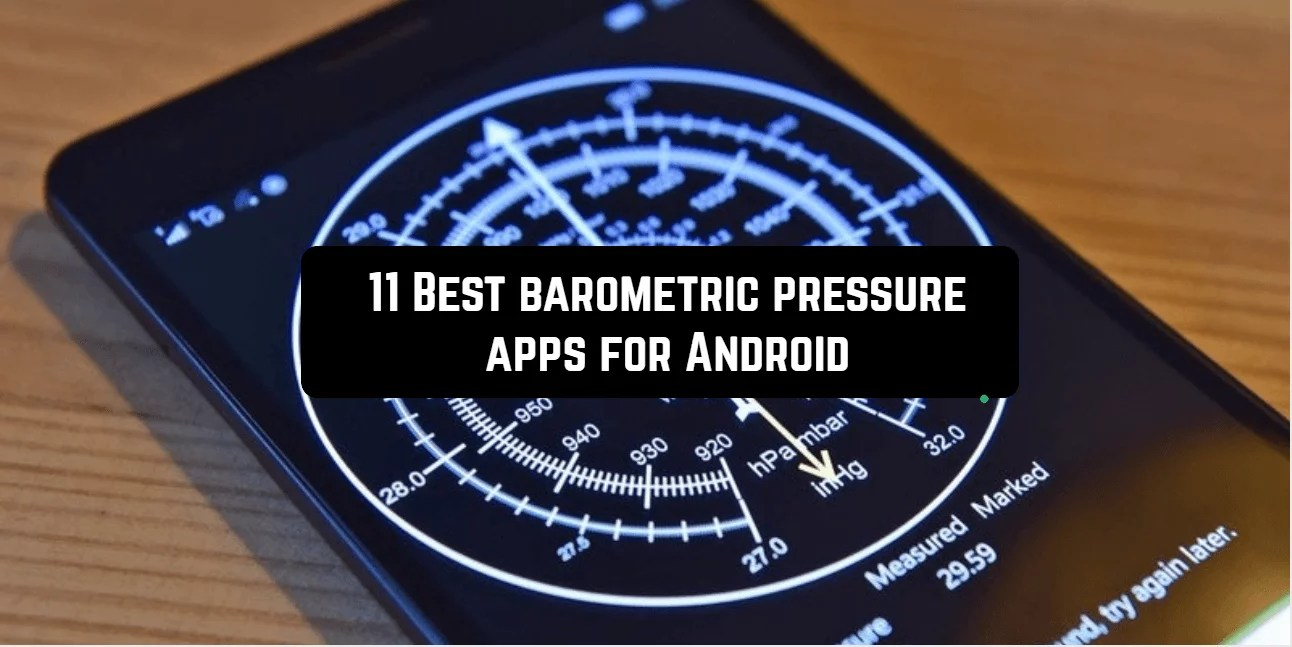 Beste Apps Android 11 Best Barometric Pressure Apps For Android Android Apps For Me