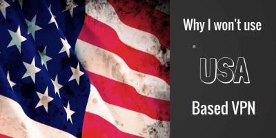 Why I won't use a US VPN service