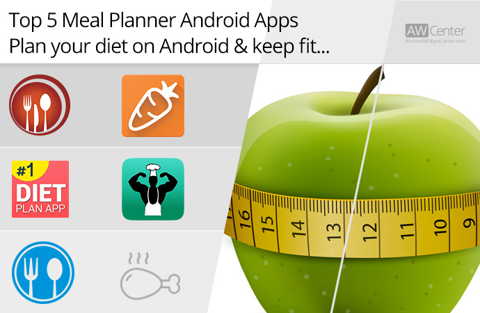 Top 5 Meal Planner Android Apps Plan Your Diet  Keep Fit