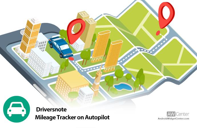 Driversnote Mileage Tracker on Autopilot