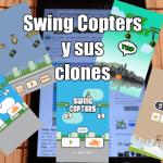 Swing Copters y Clones