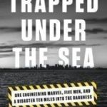 post_description_Trapped_Under_the_Sea_by_Neil_Swidey