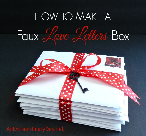How to Make a Faux Love Letters Box An Extraordinary Day - Love Letter