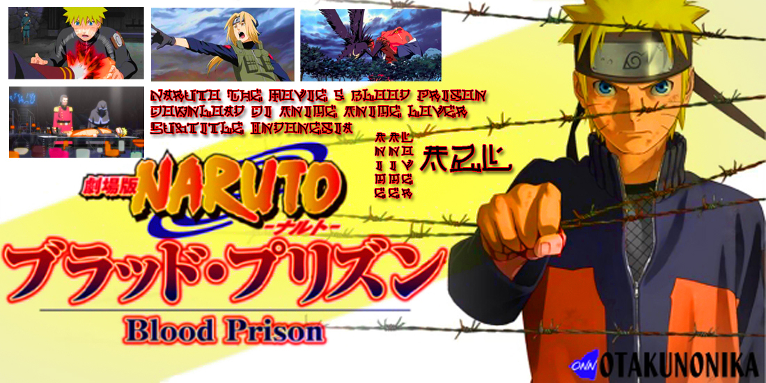 Naruto shippuden blood prison english download.