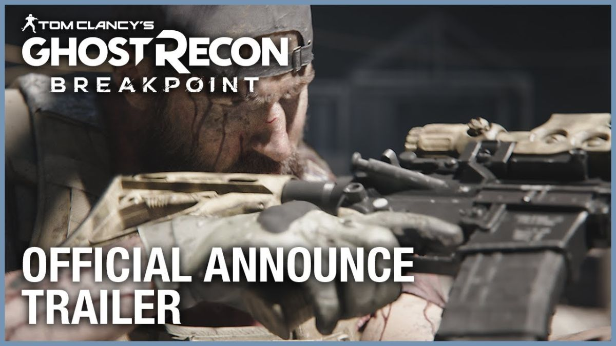 Tom Trailer Tom Clancy S Ghost Recon Breakpoint Official Announce Trailer