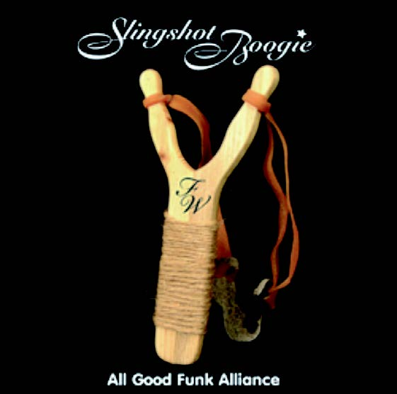 All Good Funk Alliance - Slingshot Boogie (PROMINENCE RECORDS)