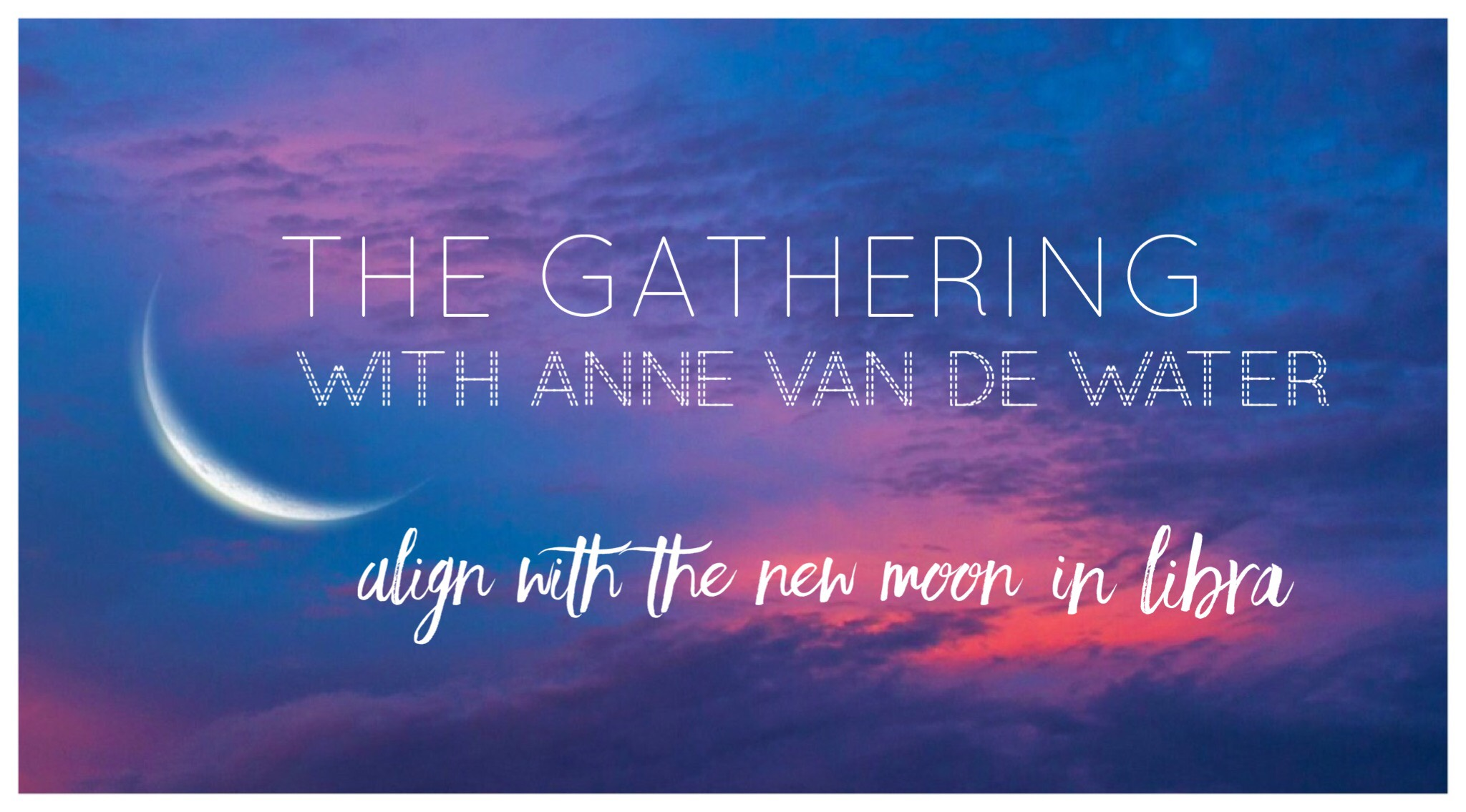 Libra Affinity The Gathering Align With The New Moon In Libra Anne Van De Water