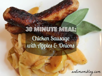 30-Minute Chicken Sausage with Apples & Onions