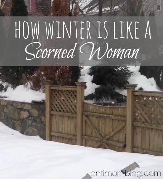 How Winter is Like A Scorned Woman