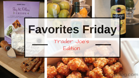 Favorites Friday: Trader Joe's
