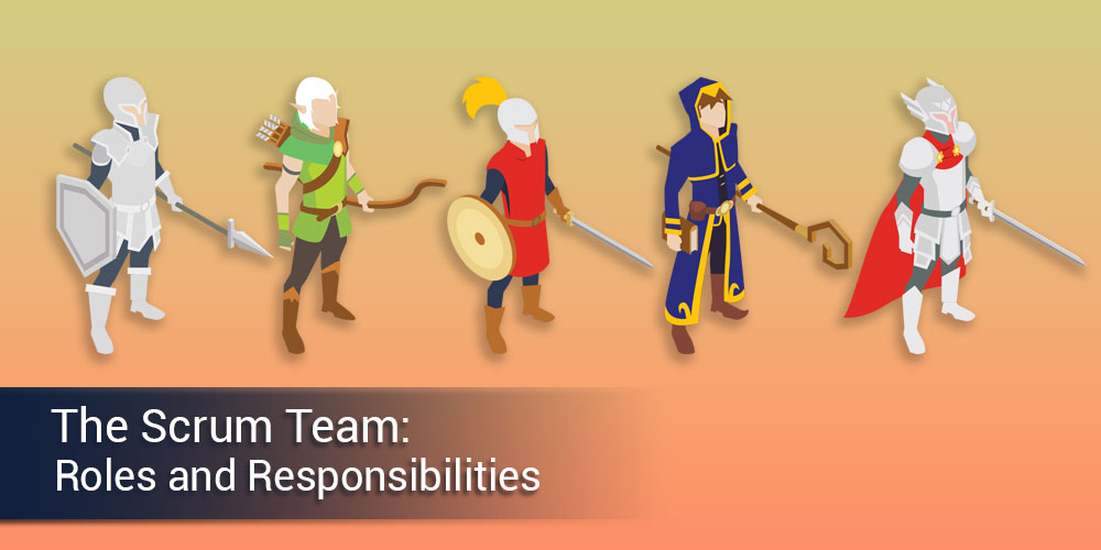 The Scrum Team Roles and Responsibilities