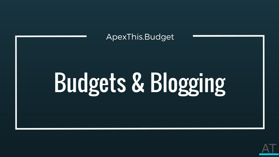 A Renewed Sense Of Budgets And Blogging