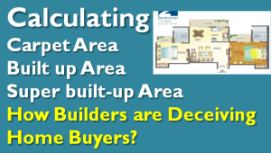 How builders use super built-up area to deceive home buyers?