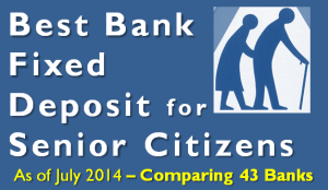 Highest Interest Rate on Senior Citizens Bank Fixed Deposits - July 2014