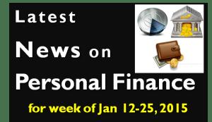 Personal Finance News & Reviews – Week of January 12 – 25 2015