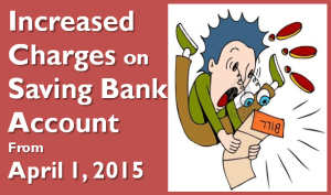 Banking to get more Expensive from April 1 2015