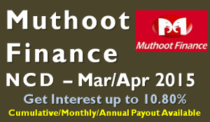 Muthoot Finance NCD – March-April 2015 – Should you Invest
