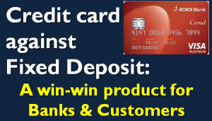 Credit card against Fixed Deposit