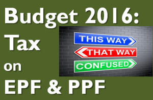 Tax on EPF after Budget 2016