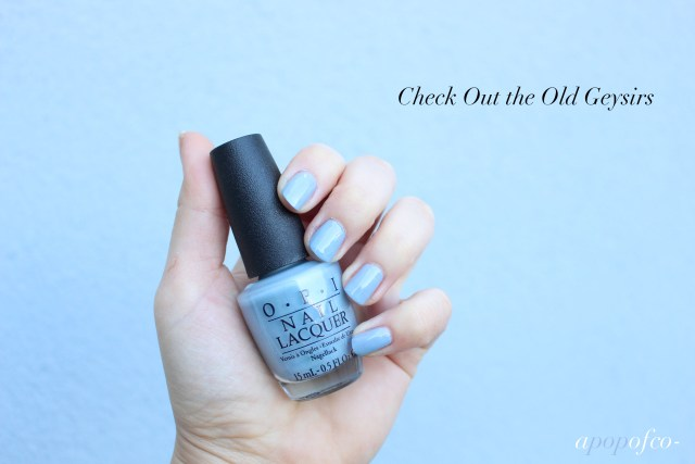 OPI Check out the Old Geysirs swatch