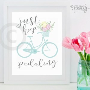 Just Keep Pedaling - Bicycle Art Print