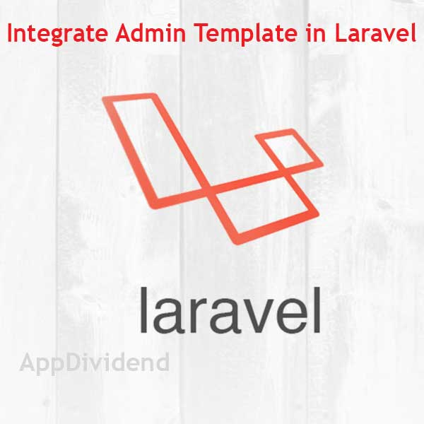 How To Integrate Admin Template In Laravel 55 Tutorial