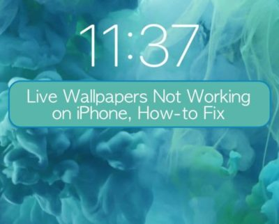 Live Wallpapers Not Working on iPhone, How-to Fix