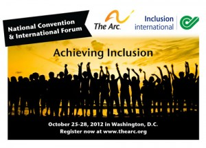 National Convention and International Forum, The Arc, Inclusion International: Achieving Inclusion