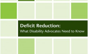 Deficit Reduction: What Disability Advocates Need to Know