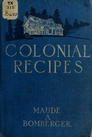 Colonial recipes, from old Virginia and Maryland manors, with numerous legends and traditions ...