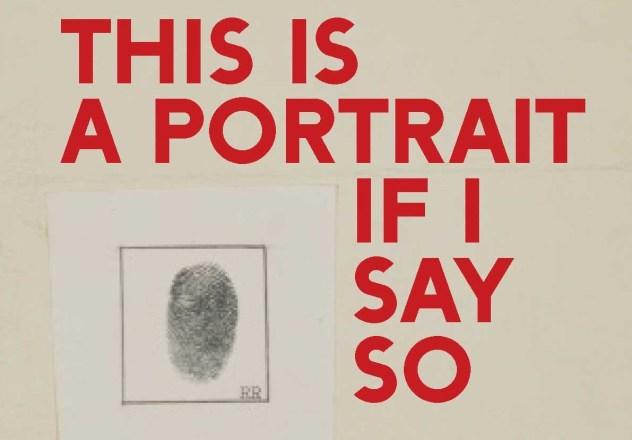 """Taking its title from a 1961 work by Robert Rauschenberg—a telegram that stated, """"This is a portrait of Iris Clert if I say so""""—this groundbreaking book and exhibition, which opens […]"""