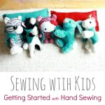 Hand Sewing with Kids :: Getting Started