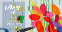 Collage Art Ideas for Kids - 50+ Fun Collage Activities ...