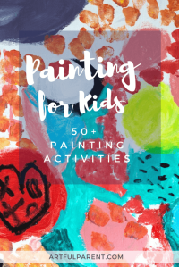 Painting for Kids - 50+ Awesome Painting Activities Kids Love