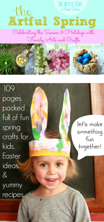 The Artful Spring eBook - Awesome spring crafts for kids and families, Easter ideas, and yummy recipes
