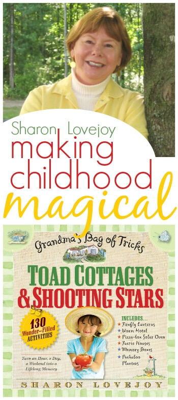 Sharon Lovejoy on Making Childhood Magical