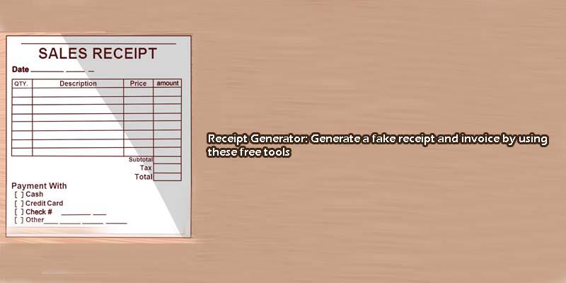 Free Receipt Generator Generate a fake receipt or invoice
