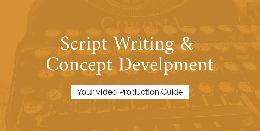 Script Writing  Concept Development Services Your Video Production