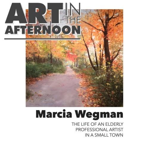 Marcia Wegman Art In The Afternoon